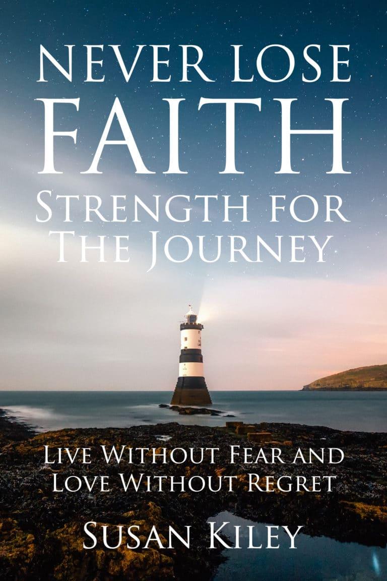 Never Lose Faith Book by Susan Kiley