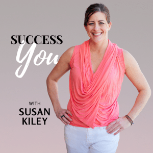success you podcaster susan kiley