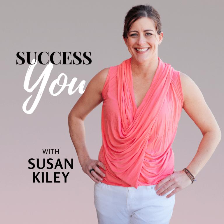 success you podcaster susan kiley