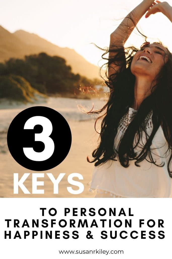 3 Important Keys to Personal Transformation