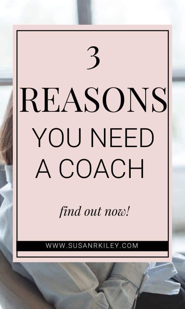 You Need a Coach
