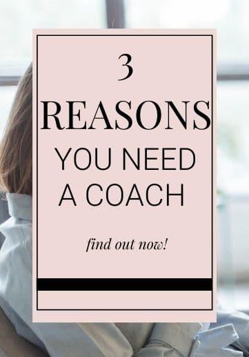 3 Reasons You Need a Coach_Susan R Kiley