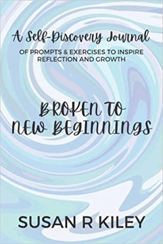 Broken to New Beginnings